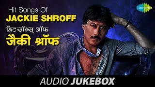 Hit Songs Of Jackie Shroff - Best Of Jackie Shroff - Juke Box - Full Songs