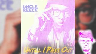 Uncle Reece - Until I Pass Out (INSTRUMENTAL Remake) (@UncleReece @strghtandnrrw @TeamWjis)