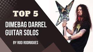 Dimebag Darrel Top 5 Guitar Solos by Rod Rodrigues