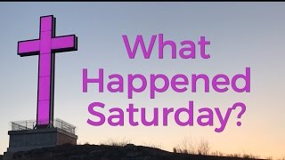 What Happened Saturday? by George W. Sarris