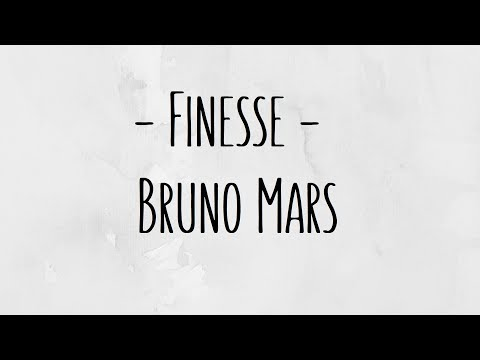 Finesse - Bruno Mars w/ Lyrics