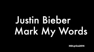 Justin Bieber - Mark My Words Lyrics