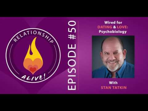 50: Wired for Dating and Love - Psychobiology with Stan Tatkin