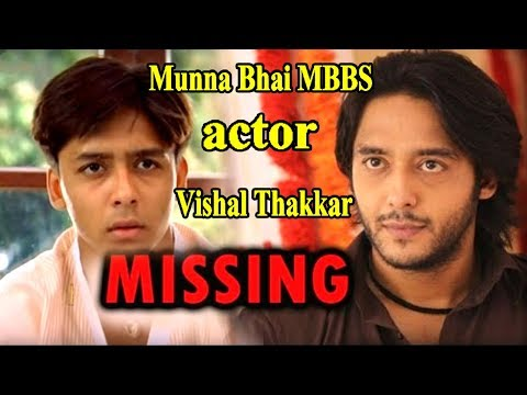 Munna Bhai MBBS actor Vishal Thakkar missing since 3 years, police fail to find him Mp3