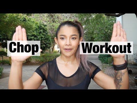 Chop workout I