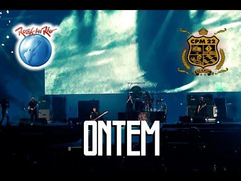 CPM 22 - Ontem (Ao Vivo no Rock in Rio)