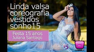 Linda VALSA, COREOGRAFIA, BOOK  e  VESTIDO na FESTA 15ANOS Juliana Santiago