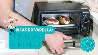 Dicas do Varella - Forninho Elétrico