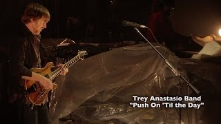 Watch Trey Anastasio Push On til The Day video