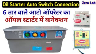Oil Starter Auto Switch Connection / 6 Wire Auto Operater