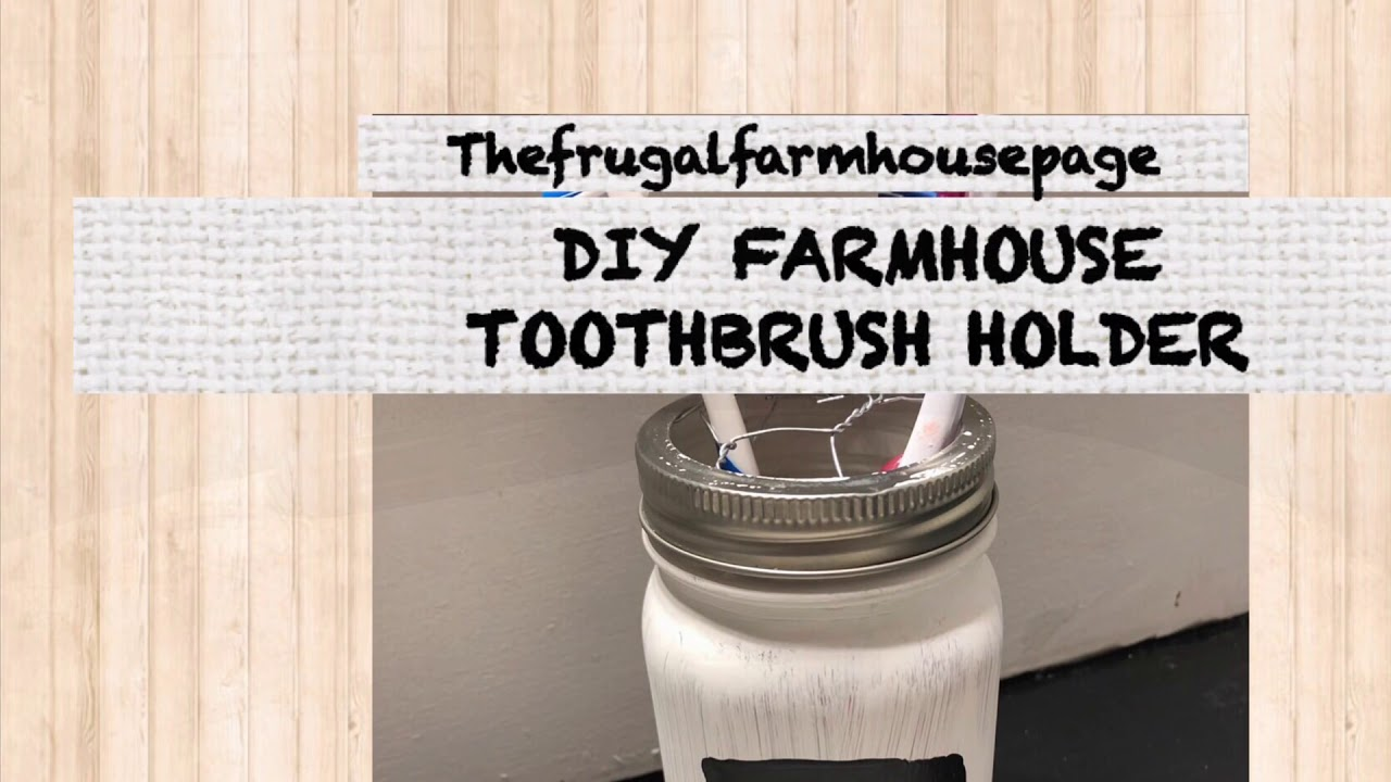 Diy Farmhouse toothbrush holder