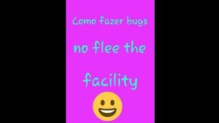 Como fazer bugs no flee the facility (roblox )