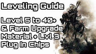 NieR: Automata - Early Leveling guide Lvl 5 to 40+ & Material/ Chip farm