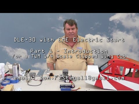 DLE-30 With EME Electric Start - Part 1 - Introduction - For A TWM 1/4 Scale Clipped Wing Cub