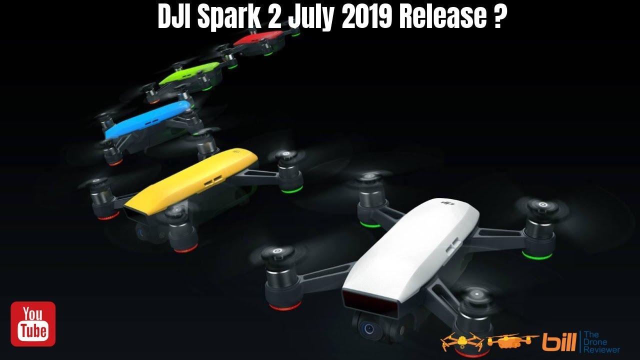 DJI Spark 2 July 2019 Release ?