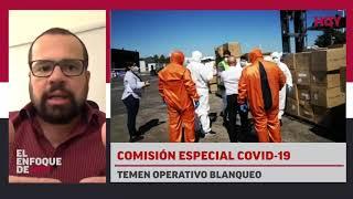 Comisión especial #COVID-19: Temen operativo blanqueo