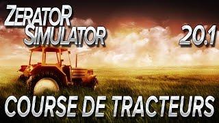 ZeratoR Simulator #20.1 : COURSE DE TRACTEURS