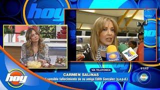 Carmen Salinas rompe en llanto al recordar a Edith Gonzalez Hoy