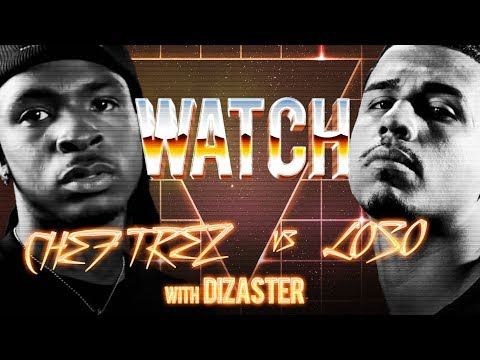 WATCH: CHEF TREZ vs LOSO with DIZASTER