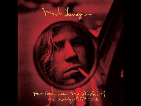 Mark Lanegan - Has God Seen My Shadow? An Anthology 1989-2011 (Anthology) (Light In The Attic) [...