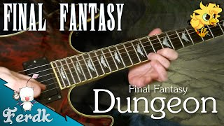 "Final Fantasy - ""Dungeon Theme"" 【Metal Guitar Cover】 by Ferdk"