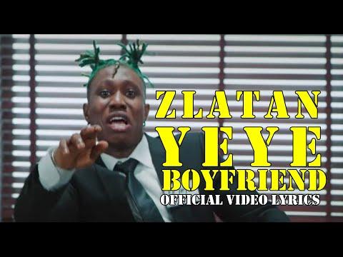 Zlatan  - Yeye Boyfriend (Official Video lyrics)