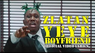 Zlatan  - Yeye Boyfriend (Official Video lyrics).mp3