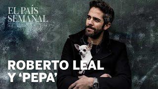 ROBERTO LEAL y Pepa | Amos y mascotas | El País Semanal