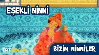 BİZİM NİNNİLER / EŞEKLİ NİNNİ