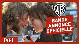 A Star is Born - Bande Annonce Officielle (VF) - Lady Gaga / Bradley Cooper streaming