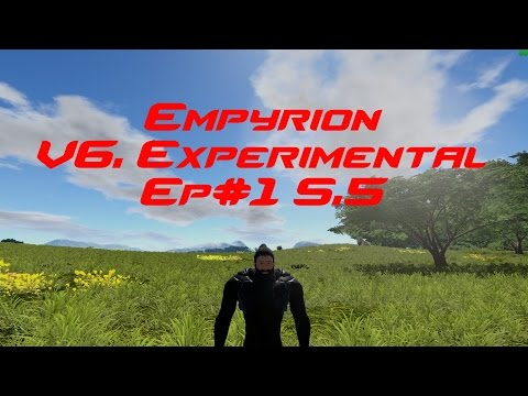 The New Empyrion V6 experimental Ep#1 S.5