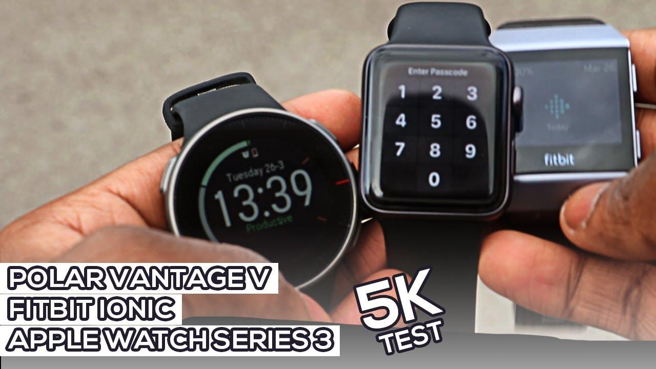 Polar Vantage V vs Fitbit Ionic vs Apple Watch Series 3 5K Run Comparison  Honest Review
