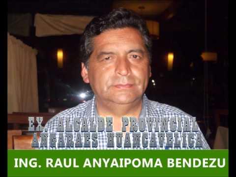 Entrevista: Ing. Raul Anyaipoma Bendezu -  Ex. Alcalde Provincial Angaraes Huancavelica