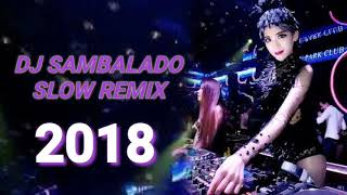 Video DJ SAMBALADO SLOW REMIX download MP3, 3GP, MP4, WEBM, AVI, FLV Oktober 2018