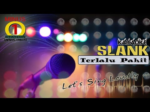 Slank - Terlalu Pahit : Karaoke Instrumental Tanpa Vokal Cover