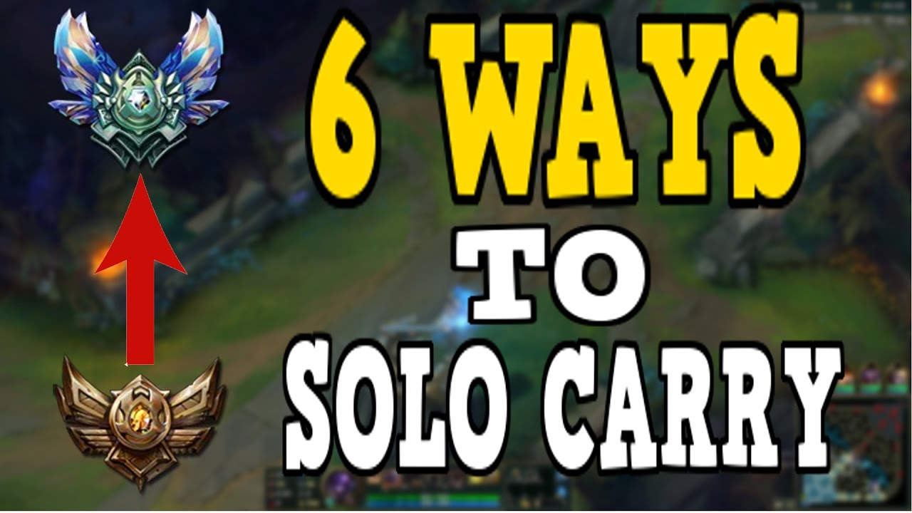 6 Ways To Solo Carry Every Solo Queue Game In Season 7 Youtube