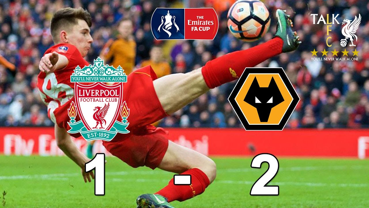 Liverpool V Wolves Fa Cup Round Four Match Review Youtube