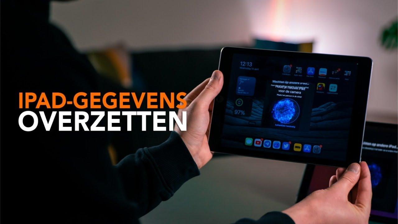 Gegevens van een oude naar nieuwe iPad overzetten: zo doe je dat!