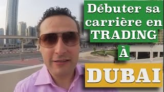 Pourquoi Dubai est la ville idéale pour commencer sa carrière en Trading par Thami Kabbaj