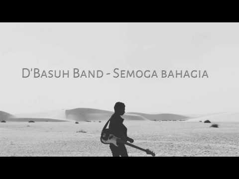 D'Basuh Band - Semoga Bahagia (edit)