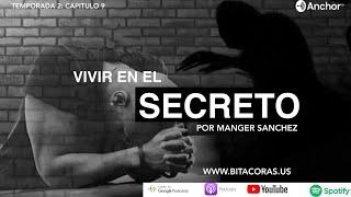 Bitácoras | Episodio 9 Vivir en el Secreto #Podcasts