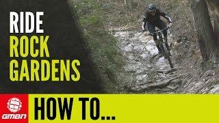 How To Ride Rock Gardens   Mountain Bike Skills