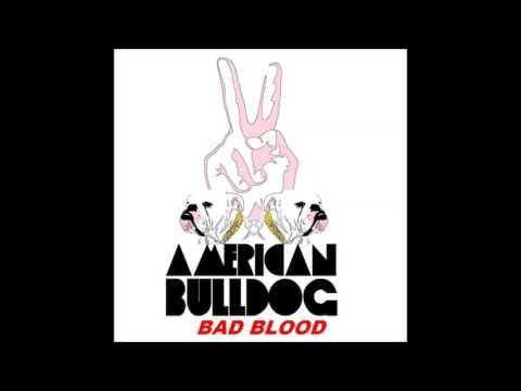American Bulldog - Bad Blood mp3 ke stažení