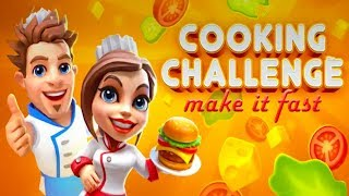 Cooking Challenge: Make It Fast - Android Gameplay ᴴᴰ