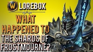 """""""The tale of Frostmourne: what happened to the shards?"""" (WoW Lorebox)"""
