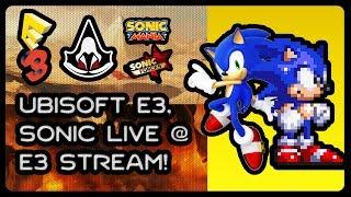 Ubisoft E3 Conference, &amp; Sonic Live at E3 Stream! #Forces #Mania #OriginBoyz #MarioRabbids<