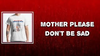 Lyric: The Flaming Lips - Mother Please Don't Be Sad