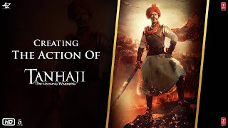 Creating The Action Of Tanhaji The Unsung Warrior | Ajay, Kajol, Saif | Om Raut | 10 Jan 2020