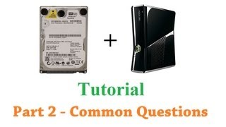 How to use a laptop hard drive in an XBOX 360 slim using HDD HACKR v1.30 - PART 2 - Q&A