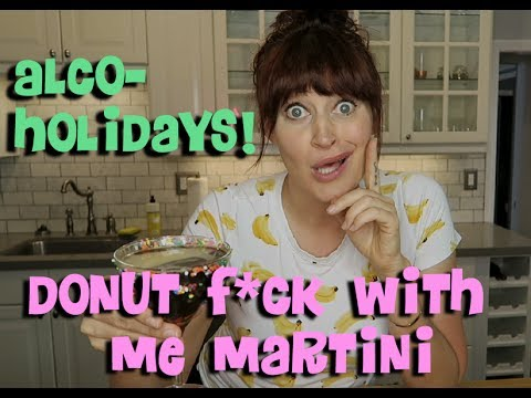 ALCOHOLIDAYS: Donut F*ck With Me Martini